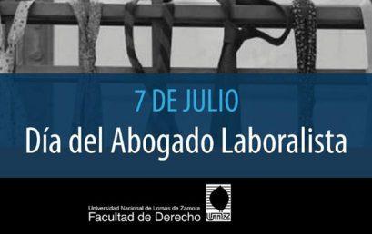 """7 de Julio: """"Día del Abogado Laboralista"""""""