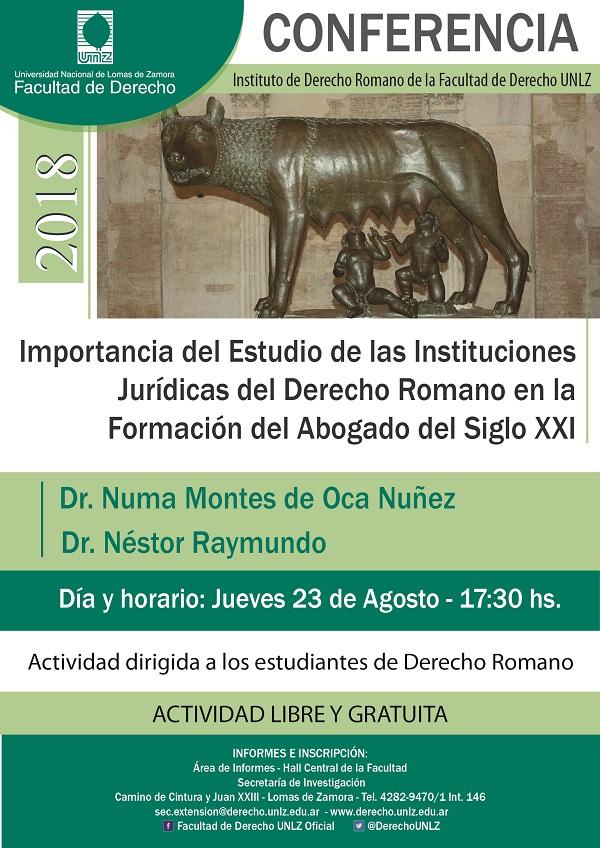 """Conferencia """"Importancia del Estudio de las Instituciones Jurídicas del Derecho Romano en la Formación del Abogado del Siglo XXI"""""""